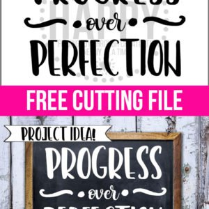 Free Cutting File – Progress Over Perfection