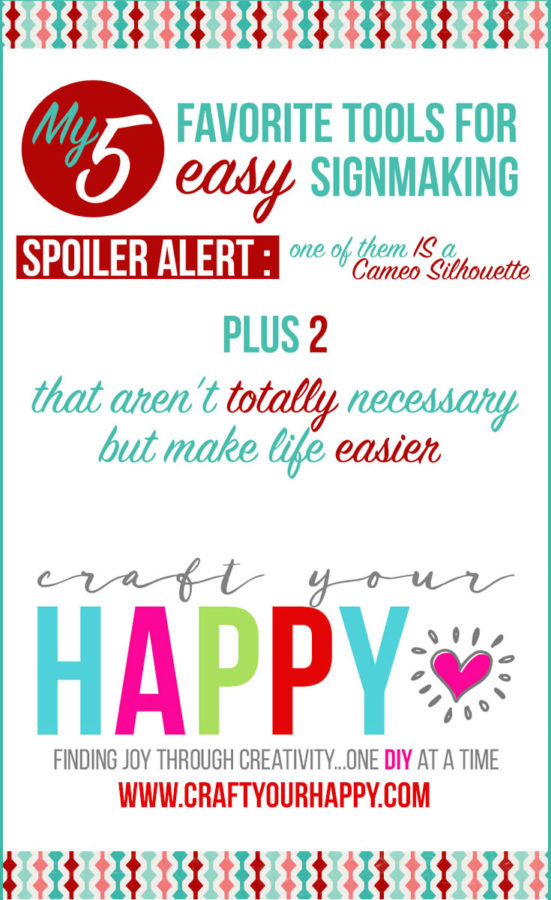 My 5 Favorite Tools For Easy Signmaking - Craft Your Happy