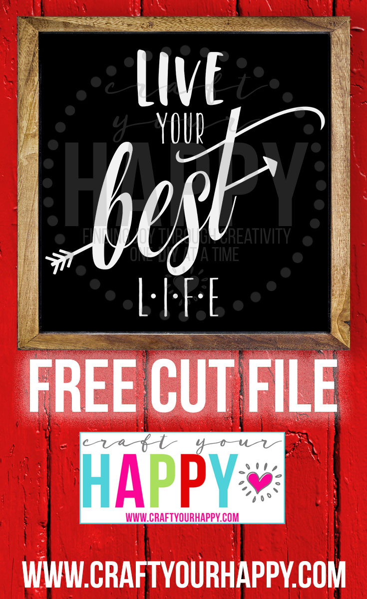Live Your Best Life Free Cut File From Craft Your Happy
