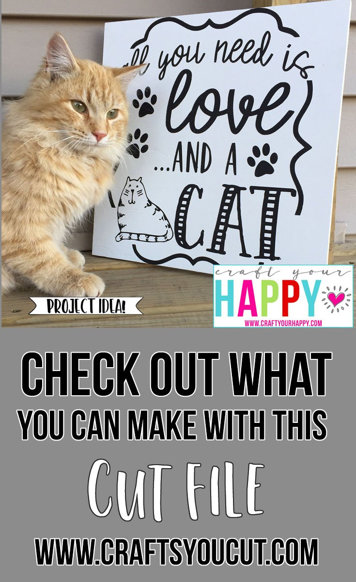Crafts You Cut - All You Need Is Love And A Cat