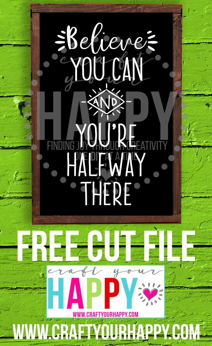 Free SVG Cut File - Believe You Can And You're Halfway There