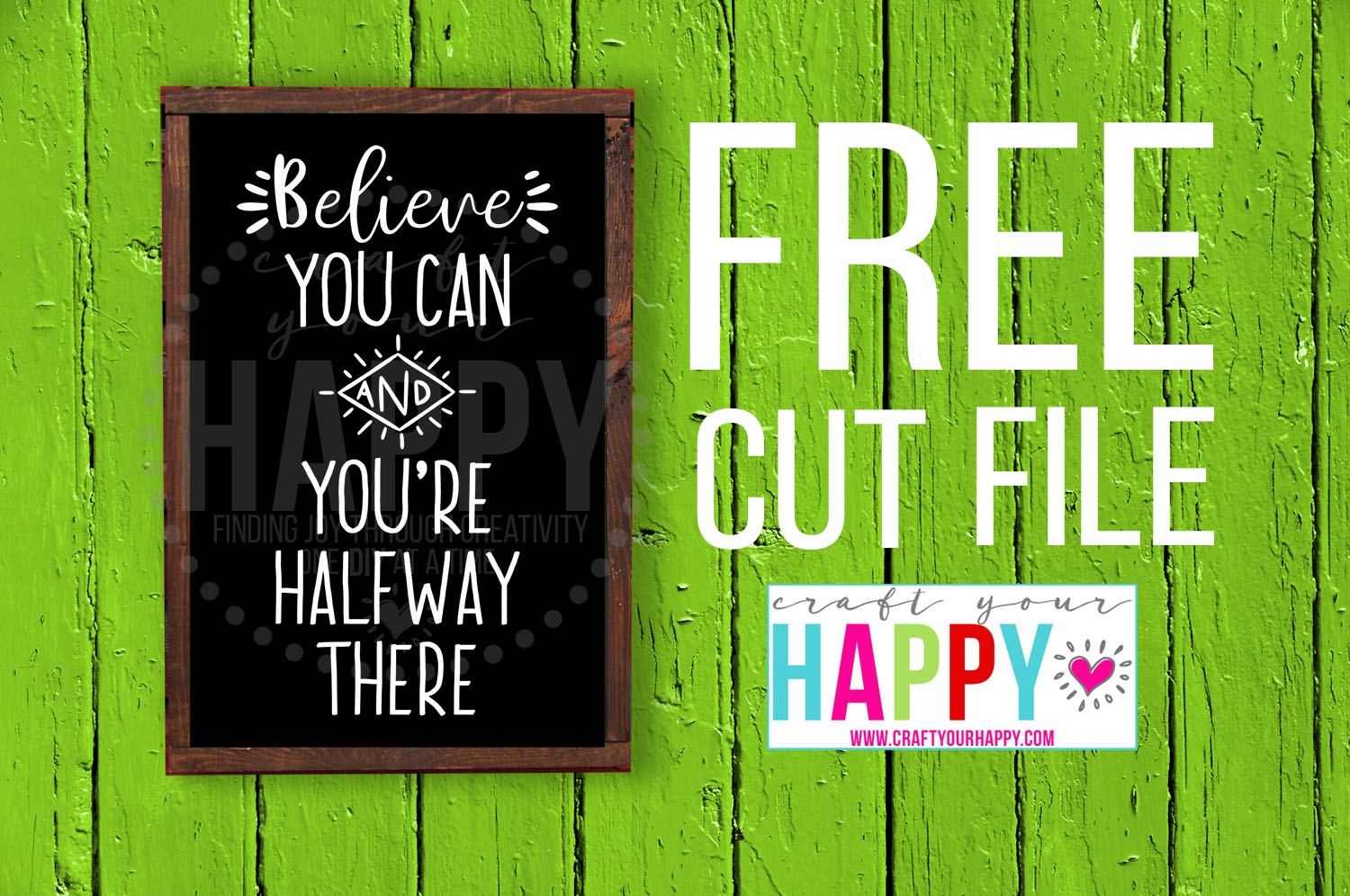Believe You Can And You're Halfway There - FREE SVG Cut File from Craft Your Happy