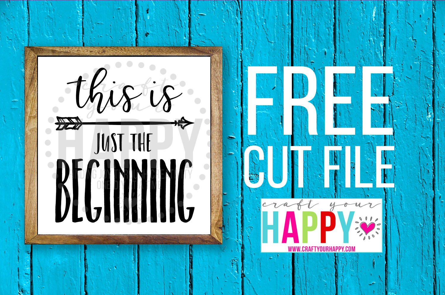 Free Cut File - This Is Just The Beginning