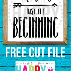 7 Days Of Free Cut Files For The New Year:  #3 This Is Just The Beginning
