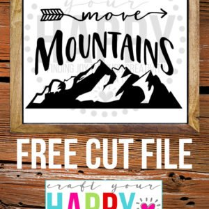 7 Days Of Cut Files For The New Year:  #6 You Can Move Mountains