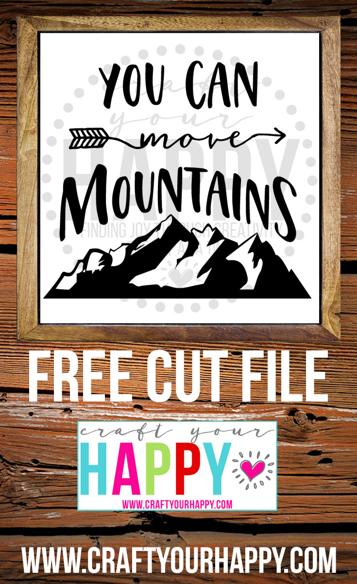You Can Move Mountains Free SVG Cut File from Craft Your Happy