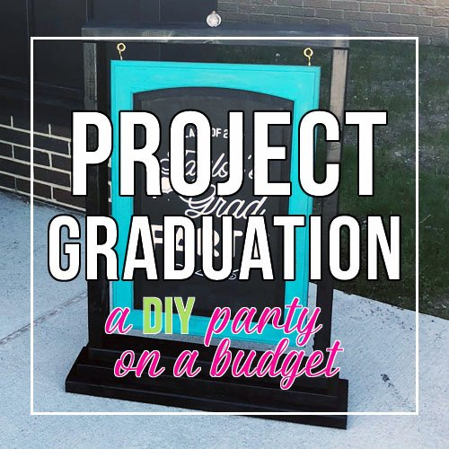 Project Graduation - A DIY Party On A Budget