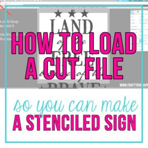 How To Load A Cut File To Make A Stenciled Sign