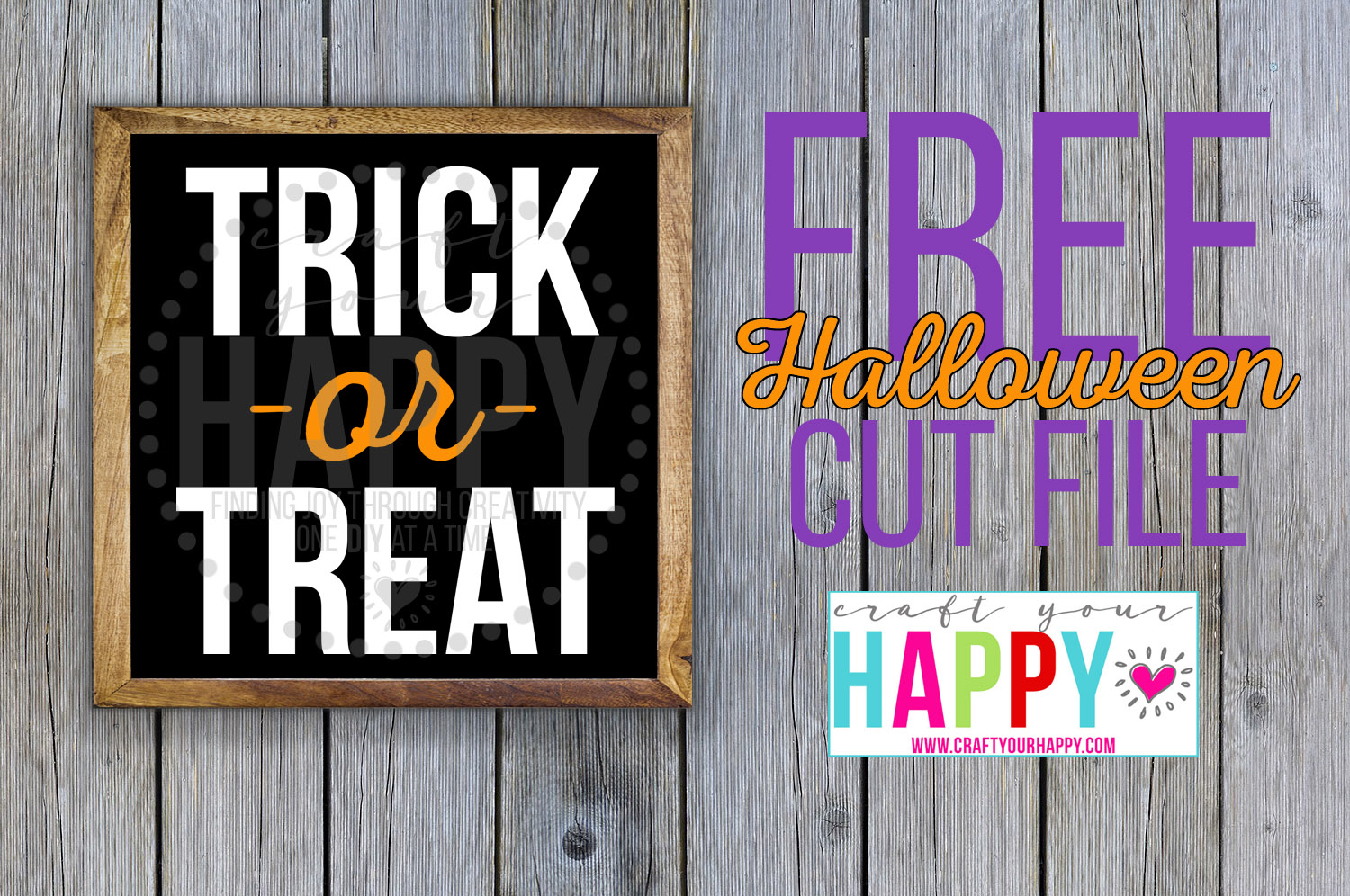 Free Halloween Trick or Treat SVG Cut File from Craft Your Happy