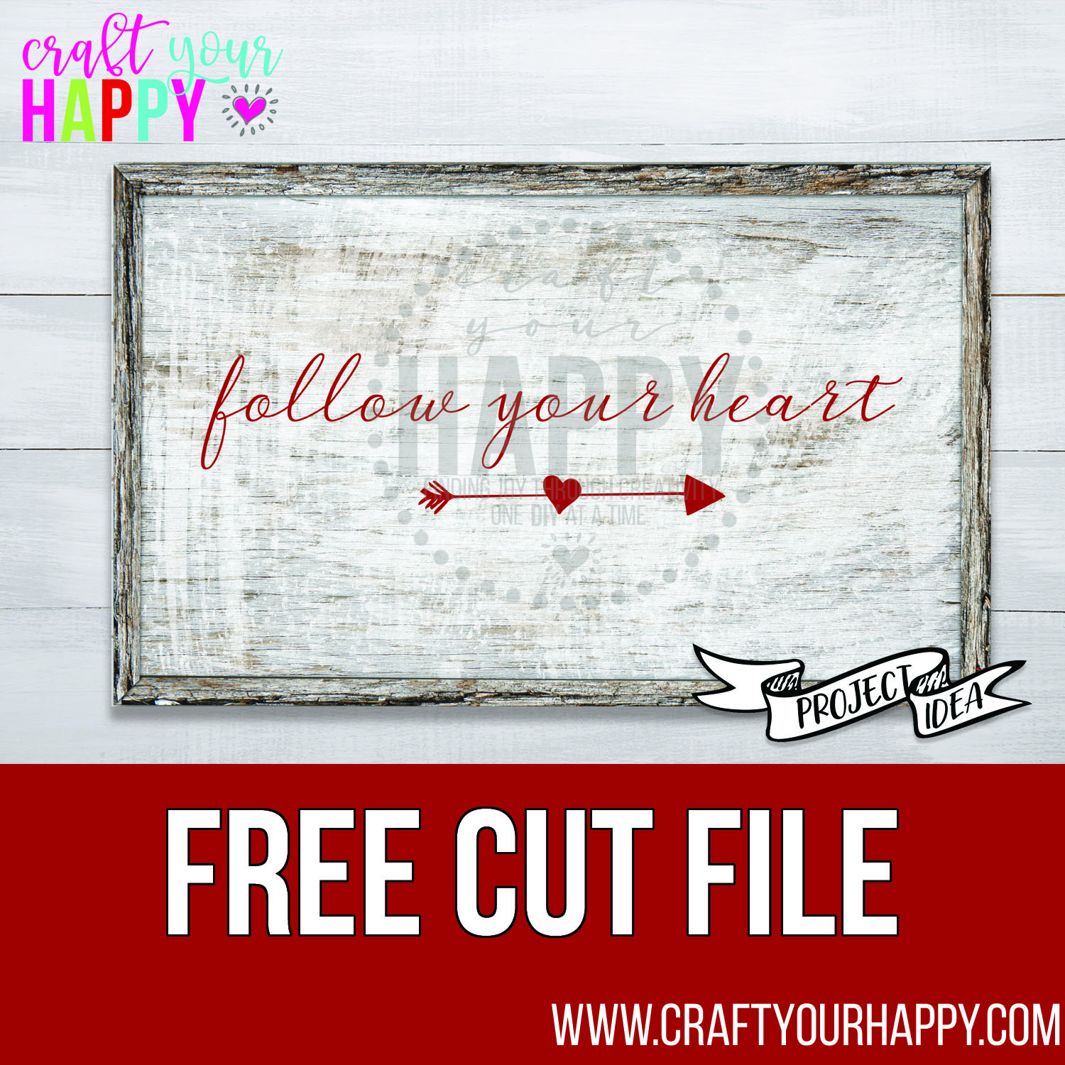 Free Valentine Cut File - Follow Your Heart