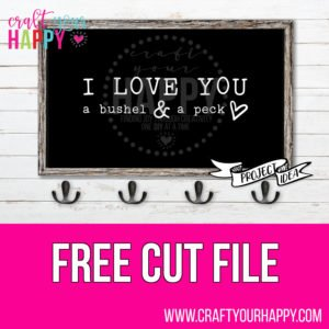 I Love You A Bushel And A Peck Free SVG Cut File