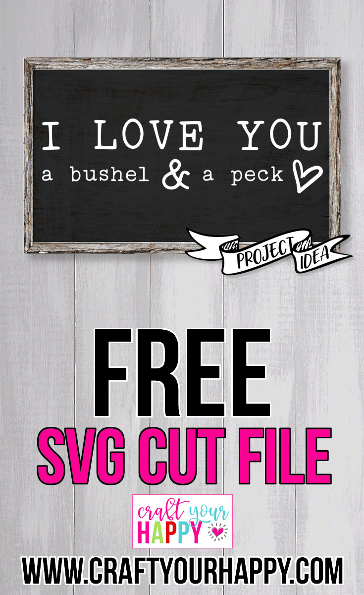 Craft Your Happy - Free SVG Cut File A Bushel And A Peck